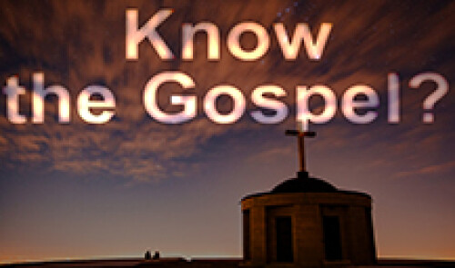 Know the Gospel?